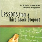 Lessons Learned from a Third Grade Dropout