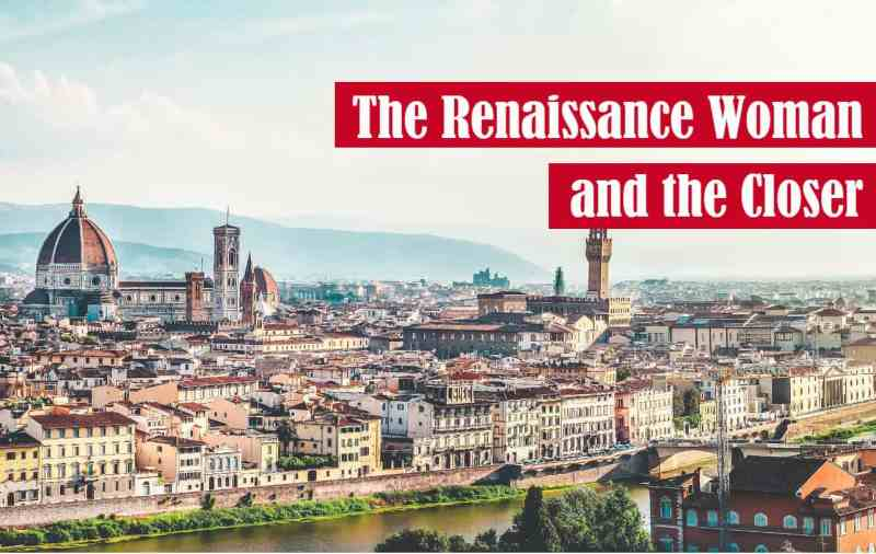 The Renaissance Woman and the Closer Featured Image