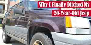 Why I Finally Ditched My 20-Year-Old Jeep Featured Image