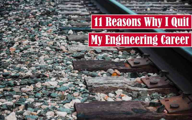 11 Reasons Why I Quit My Engineering Career Free Featured Image