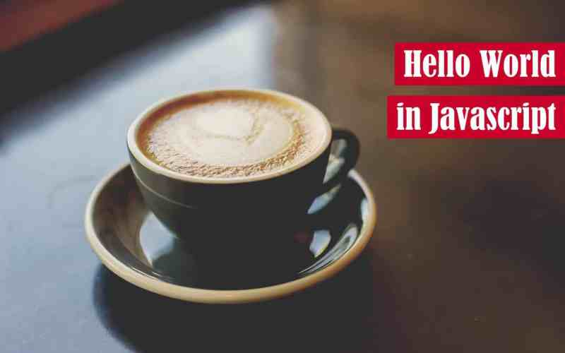 Hello World in JavaScript Featured Image
