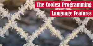 The Coolest Programming Language Features
