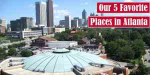 Our 5 Favorite Places in Atlanta Free Featured Image