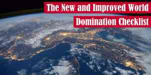 The New and Improved World Domination Checklist