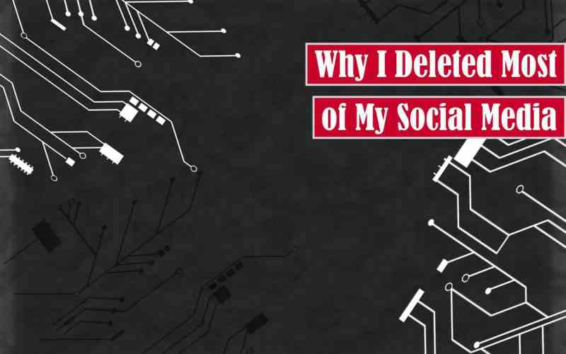 Why I Deleted Most of My Social Media Free Featured Image