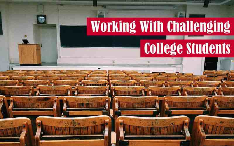 Working with Challenging College Students Featured Image