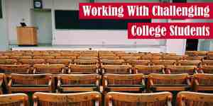 Working with Challenging College Students