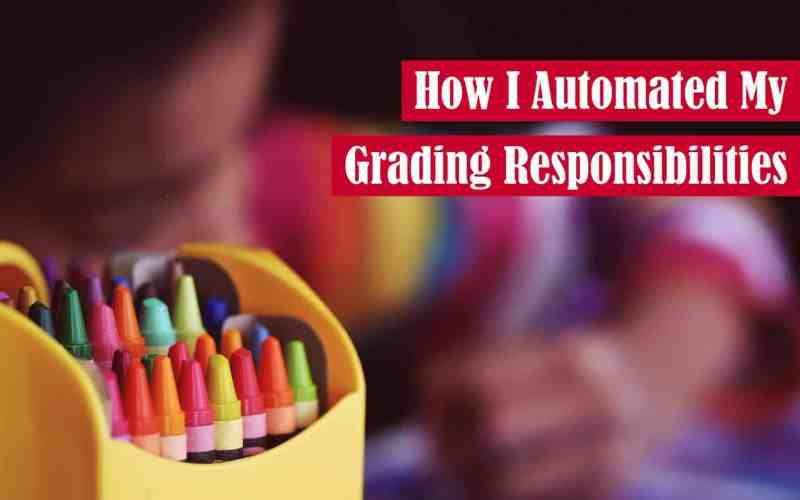 How I Automated My Grading Responsibilities Featured Image