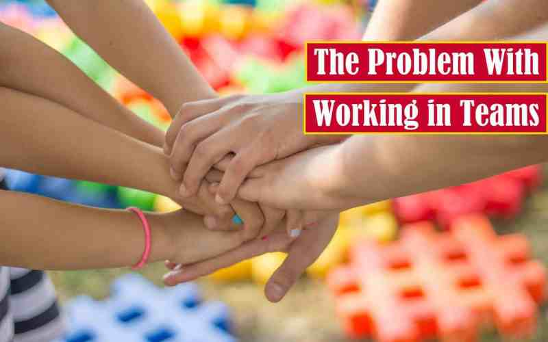 The Problem with Working in Teams Premium Featured Image
