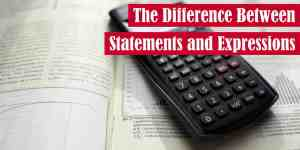 The Difference Between Statements and Expressions Featured Image