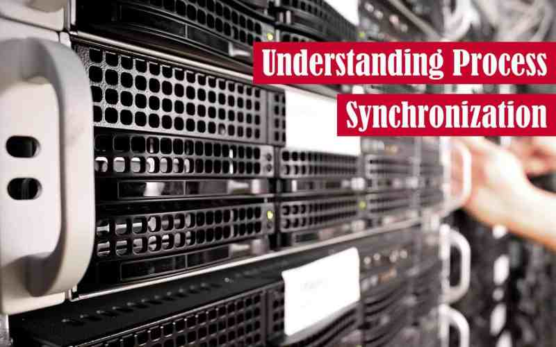 Understanding Process Synchronization Featured Image