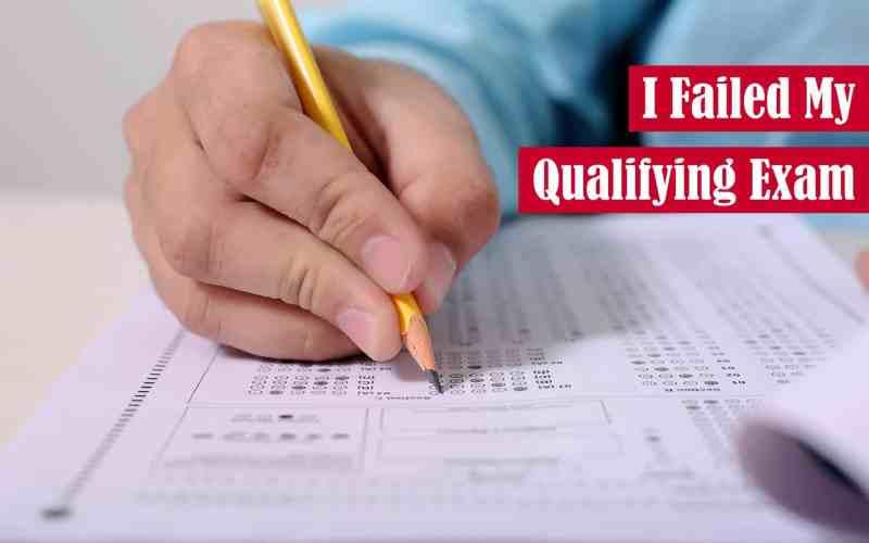 I Failed My Qualifying Exam Featured Image