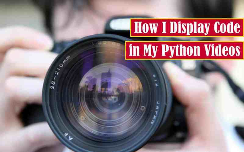 How I Display Code in My Python Videos Feature Image