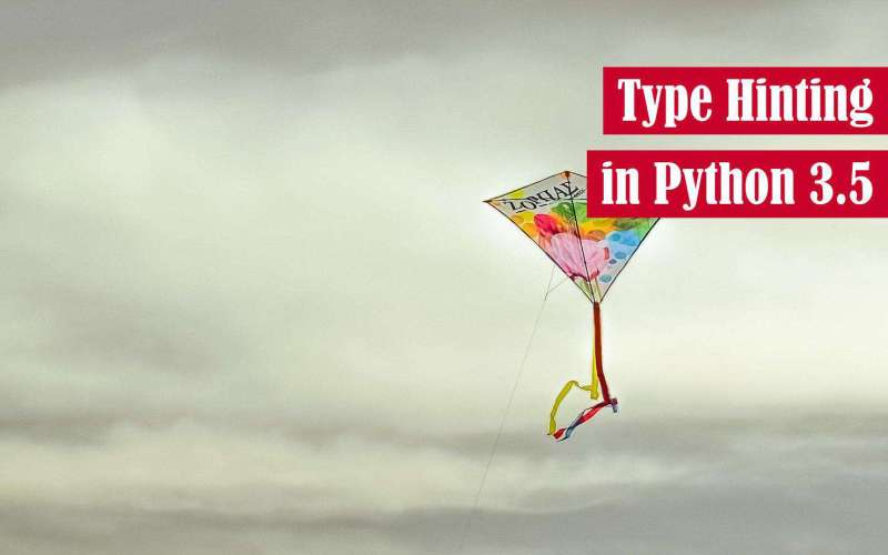 Type Hinting in Python 3.5 Featured Image