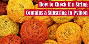 How to Check if a String Contains a Substring in Python Featured Image