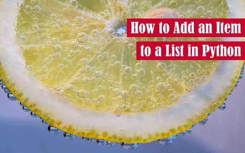 How to Add an Item to a List in Python Featured Image