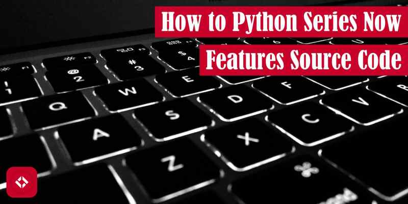 How to Python Series Now Features Source Code Featured Image