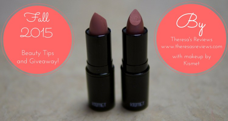 Fall 2015 Beauty Tips and Kismet Lipstick Giveaway - Theresa's Reviews - www.theresasreviews.com