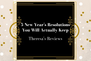 Check out 5 New Year's Resolutions You Will Actually Keep - Theresa's Reviews - www.theresasreviews.com