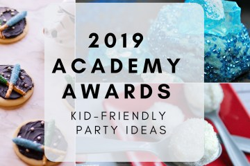 2019 Academy Awards Kid-Friendly Party Ideas - Theresa's Reviews