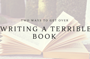 43_Two Ways to Get Over Writing a Terrible Book