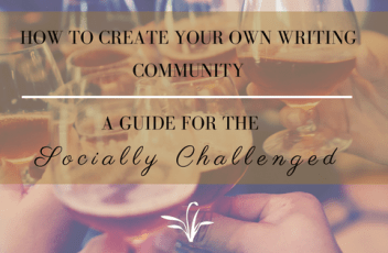 13_How to Create Your Own Writing Community_ A Guide for the Socially Challenged
