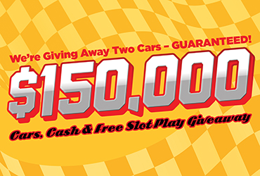 $150,000 Cars, Cash, and Free Slot Play Giveaway