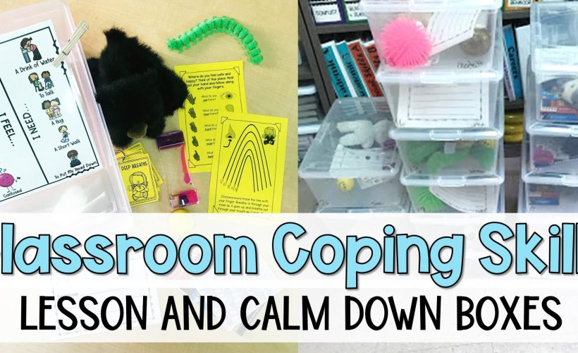 Classroom Coping Skills Lesson Plan and Calm Down Boxes