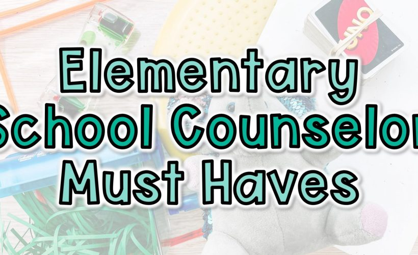 Elementary School Counseling Must Haves