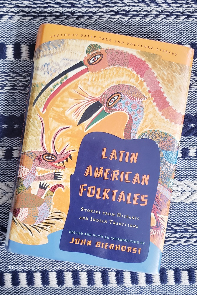 Latin American Folktales: Stories from Hispanic and Indian Traditions Book Cover | John Bierhorst