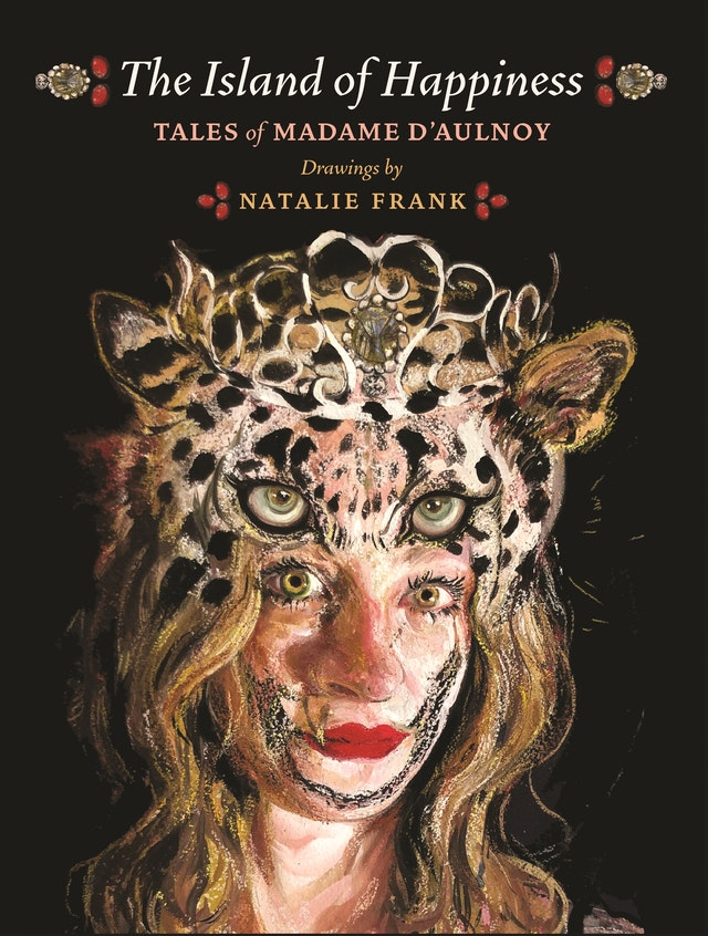 The Island of Happiness: Tales of Madame d'Aulnoy Book Cover | Drawings by Natalie Frank
