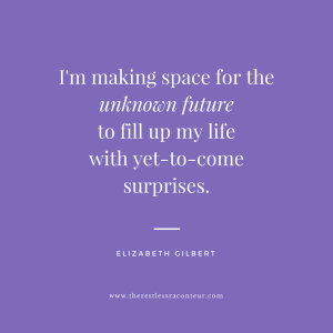 I'm making space for the unknown future