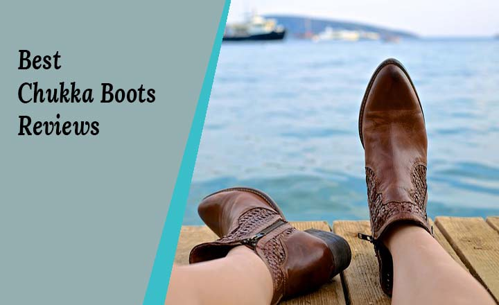 Best Chukka Boots Reviews 2018 | Reviews & Guide