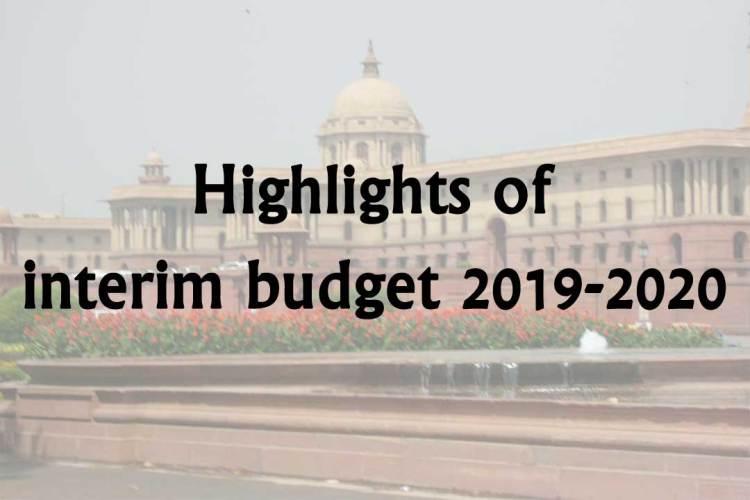 Highlights of interim budget 2019-2020
