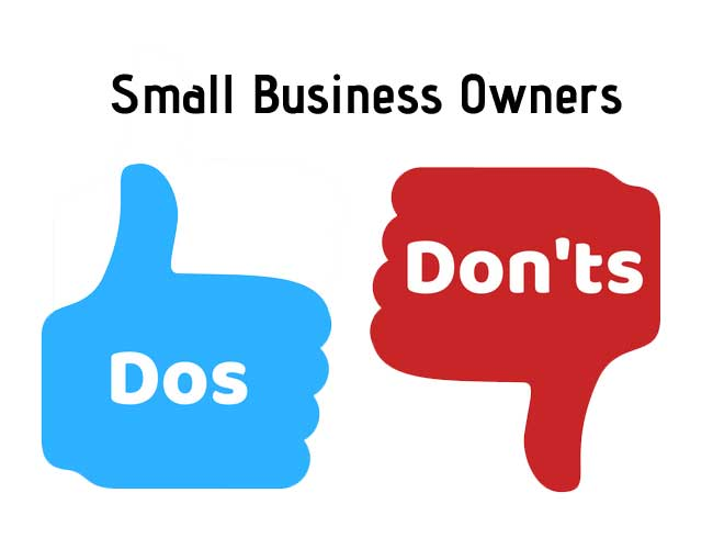 Essential Do's and Don'ts for Small Business Owners