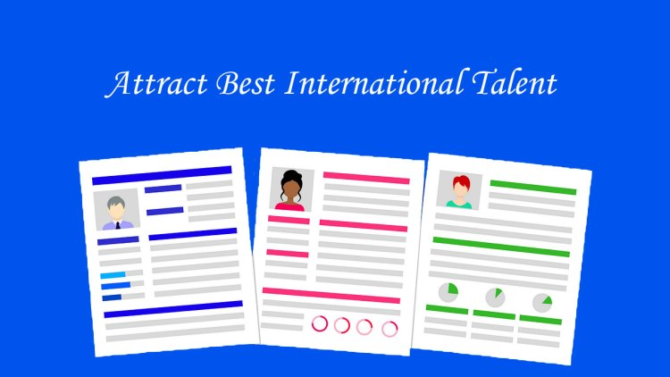 How to Attract Best International Talent
