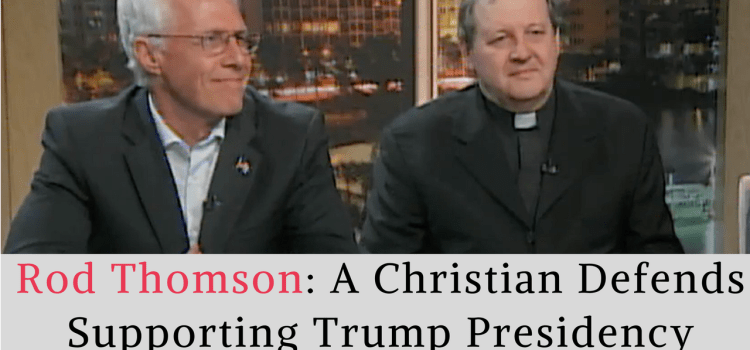 Defending Support for Trump's Presidency as a Christian