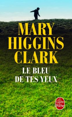 http://www.livredepoche.com/le-bleu-de-tes-yeux-mary-higgins-clark-9782253000518