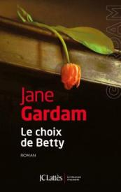 http://www.editions-jclattes.fr/le-choix-de-betty-9782709647762