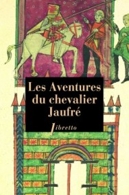 http://www.editionslibretto.fr/les-aventures-du-chevalier-jaufre--anonyme-9782369142485