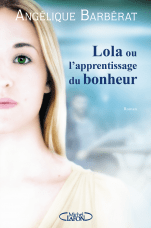 http://www.michel-lafon.fr/livre/1690-Lola_ou_l_apprentissage_du_bonheur.html