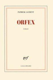 http://www.gallimard.fr/Catalogue/GALLIMARD/Blanche/Orfex