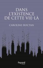 http://www.fayard.fr/dans-lexistence-de-cette-vie-la-9782213701165