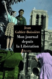 http://www.editionslibretto.fr/mon-journal-depuis-la-liberation-jean-galtier-boissiere-9782369142935