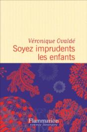 https://www.mollat.com/livres/1636264/veronique-ovalde-soyez-imprudents-les-enfants