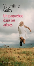 http://www.actes-sud.fr/catalogue/litterature/un-paquebot-dans-les-arbres