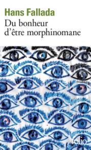 http://www.gallimard.fr/Catalogue/GALLIMARD/Folio/Folio/Du-bonheur-d-etre-morphinomane