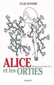 http://www.grasset.fr/alice-et-les-orties-9782246862604