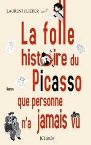 http://www.editions-jclattes.fr/la-folle-histoire-du-picasso-que-personne-na-jamais-vu-9782709656764