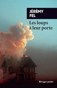 http://www.payot-rivages.net/livre_Les-loups-a-leur-porte-Jeremy-FEL_ean13_9782743637897.html